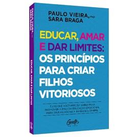 Educar, amar e dar limites | Paulo Vieira e Sara Braga
