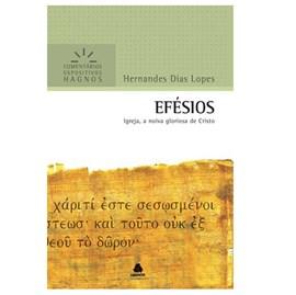 Efésios | Comentários Expositivo | Hernandes Dias Lopes