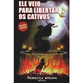 Ele Veio Para Libertar os Cativos | Rebecca Brown