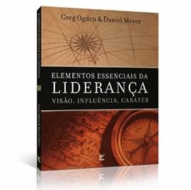 Elementos Essenciais da Liderança | Greg Ogden