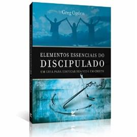 Elementos Essenciais do Discipulado | Greg Ogden