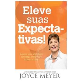 Eleve Suas Expectativas | Joyce Meyer