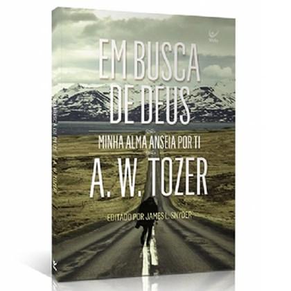 Em Busca de Deus | A.W. Tozer