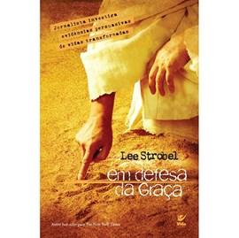 Em Defesa da Graça | Lee Strobel