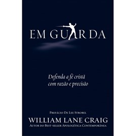 Em Guarda | William Lane Craig