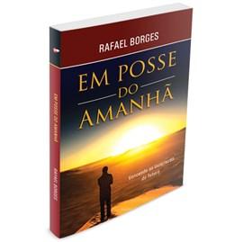 Em Posse do Amanhã | Rafael Borges