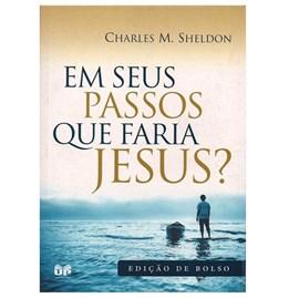 Em seus passos que faria Jesus? | Charles M. Sheldon