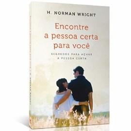 Encontre a Pessoa Certa | H. Norman Wright