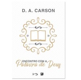 Encontro com a Palavra de Deus |D. A. Carson