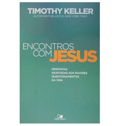 Encontros com Jesus | Timothy Keller