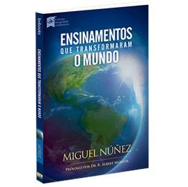 Ensinamentos que transformaram o mundo | Miguel Nuñez