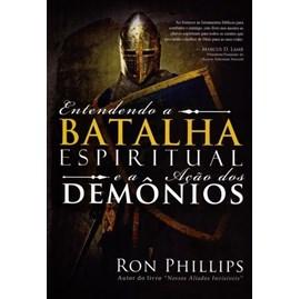 Entendendo a Batalha espiritual e Acao dos Demonios | Ron Phillips