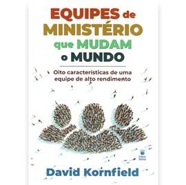 Equipes de Ministério Que Mudam o Mundo | David Kornfield