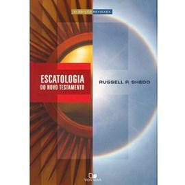 Escatologia do Novo Testamento | Russell P. Shedd