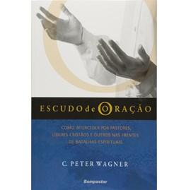 Escudo de Oração | C. Peter Wagner