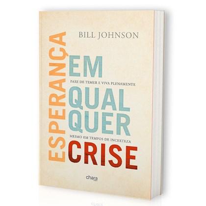 Esperança em Qualquer Crise   Bill Johnson
