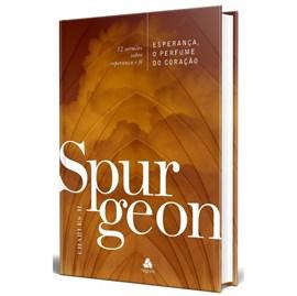 Esperança, o Perfume do Coração | Charles H. Spurgeon