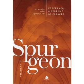 Esperança, o Perfume do Coração   Charles H. Spurgeon