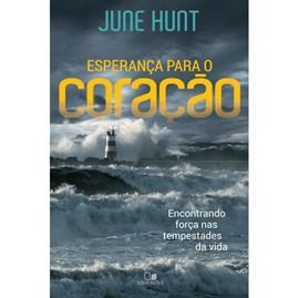 Esperança para o coração | June Hunt