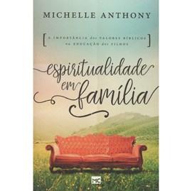 Espiritualidade em Família   Michelle Anthony