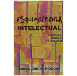 Esquizofrenia Intelectual | Rousas John Rushdoony