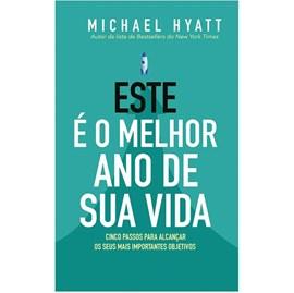 Este e o Melhor Ano da Sua Vida | Michael Hyatt