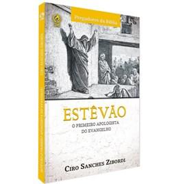 Estevão | O Primeiro Apologista do Evangelho | Ciro San