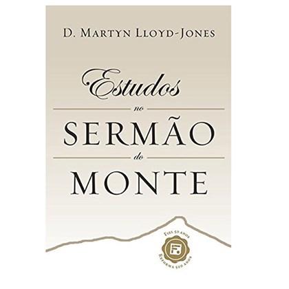 Estudos no Sermão do Monte | D. Martyn Lloyd-Jones
