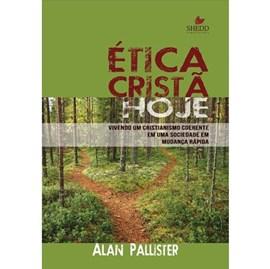 Ética Cristã Hoje | Alan Pallister