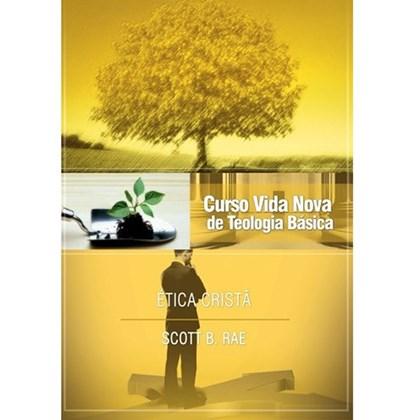 Ética cristã   Vol. 12   Curso Vida Nova de Teologia Básica