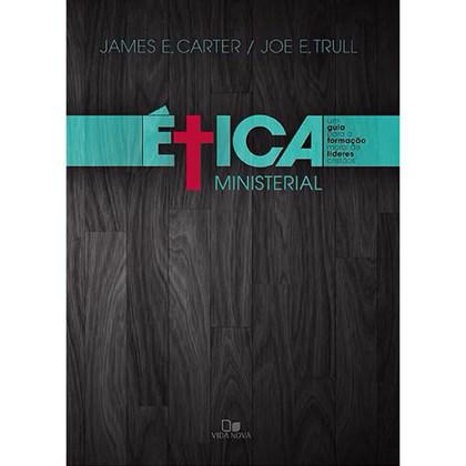 Ética Ministerial | James E. Carter