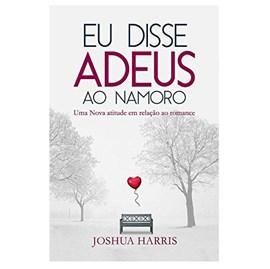 Eu disse Adeus ao Namoro | Joshua Harris