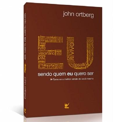 Eu Sendo Quem Eu Quero Ser | John Ortberg | Marrom