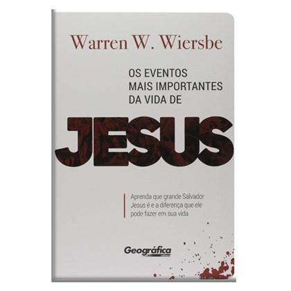 Eventos Mais Importantes da Vida de Jesus | Warren W. Wiersbe