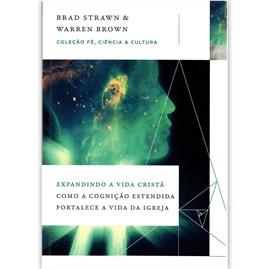 Expandindo a vida cristã | Brad Strawn e Warren Brown