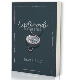 Explorando o Profético | Shawn Bolz