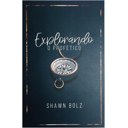 Explorando o Profético   Shawn Bolz