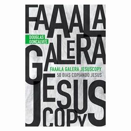 Faaala Galera Jesus Copy | Douglas Gonçalves