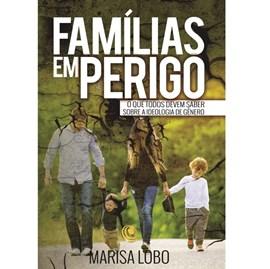 Famílias em Perigo | Marisa Lobo