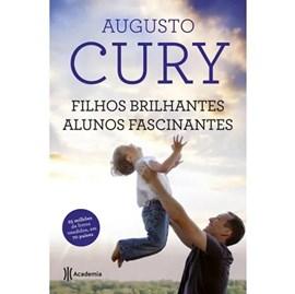 Filhos Brilhantes, Alunos Fascinantes | Augusto Cury
