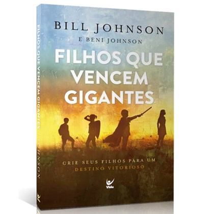 Filhos Que Vencem Gigantes | Bill Johnson