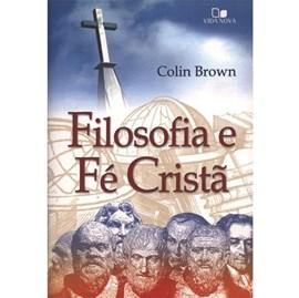 Filosofia e Fé Cristã | Colin Brown