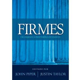 Firmes | John Piper