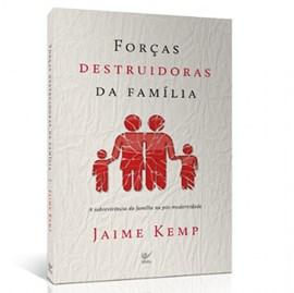 Forças Destruidoras da Família | Jaime Kemp