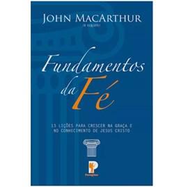 Fundamentos Da Fé | John MacArthur