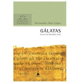 Gálatas | Comentários Expositivo | Hernandes Dias Lopes