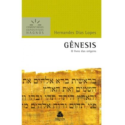 Gênesis | Comentários Expositivo | Hernandes Dias Lopes
