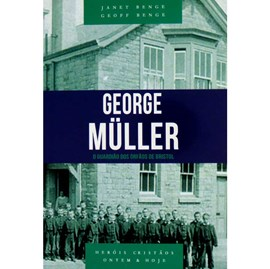 George Müller   O guardião dos órfãos de Bristo