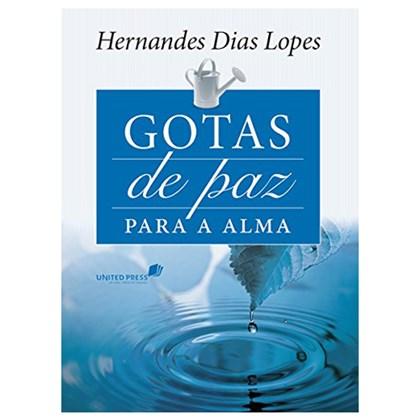 Gotas de Paz Para a Alma | Hernandes Dias Lopes