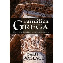 Gramática Grega | Sintaxe Exegética do Novo Testamento | Daniel B. Wallace